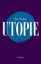 , De Friese Utopie