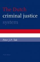 P.J.P. Tak , The Dutch criminal justice system
