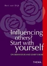 Bert van Dijk, Influencing others? Start with yourself