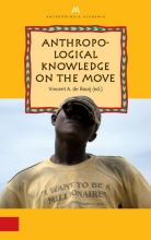 Vincent A. de Rooij , Anthropological Knowledge on the Move