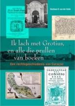 B.D. van der Velden Ik lach met Grotius, en alle die prullen van boeken