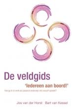 Bart van Kessel Jos van der Horst, De veldgids `Iedereen aan boord!`