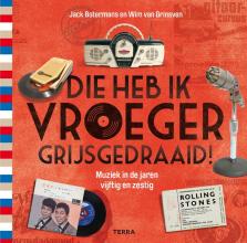 Wim van Grinsven Jack Botermans, Die heb ik vroeger grijs gedraaid!