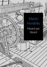Martin  Hendriks Moord aan Boord