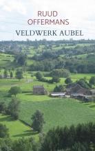 Ruud Offermans , Veldwerk Aubel