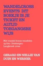 Gerard En Nellie Van Duin en Werner , Wandelcross events dit boekje is je ticket en altijd toegangsbewijs