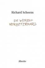 Richard Schoens , De Wereldverbeteraars
