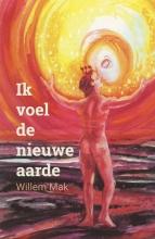 Willem Mak , Ik voel de nieuwe aarde