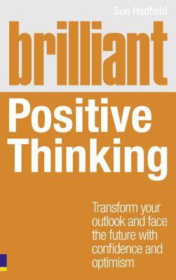 Sue Hadfield,Brilliant Positive Thinking