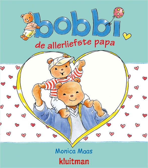 Monica Maas,Bobbi de allerliefste papa