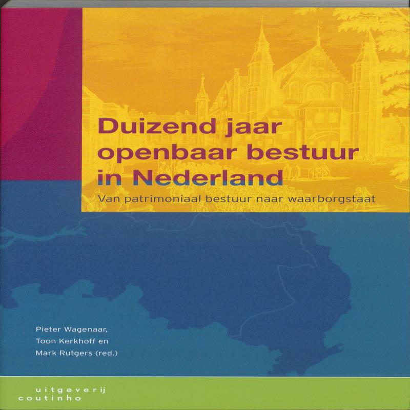 ,Duizend jaar openbaar bestuur in Nederland