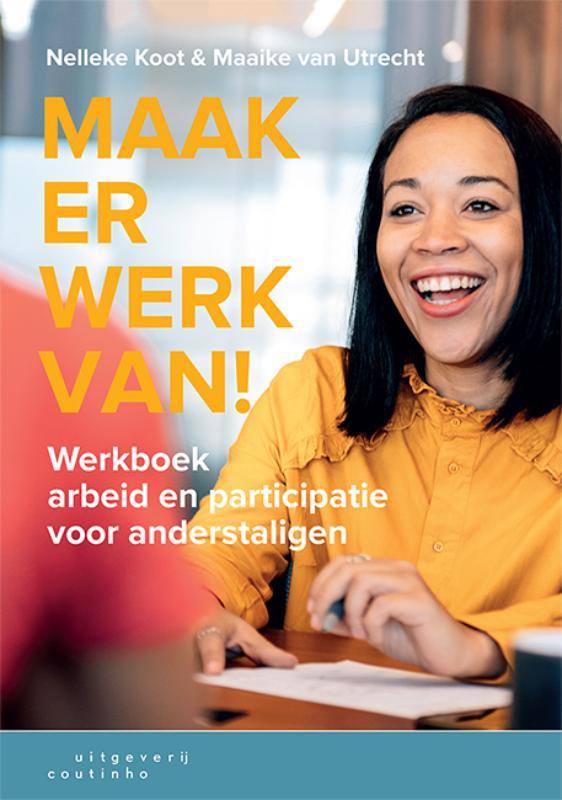 Nelleke Koot, Maaike van Utrecht,Maak er werk van!