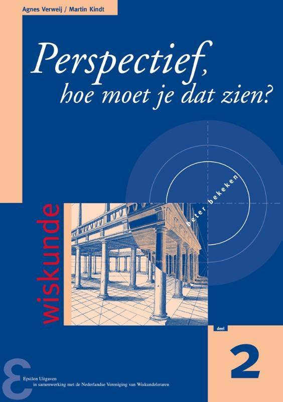 A. Verweij, M. Kindt,Perspectief, hoe moet je dat zien?