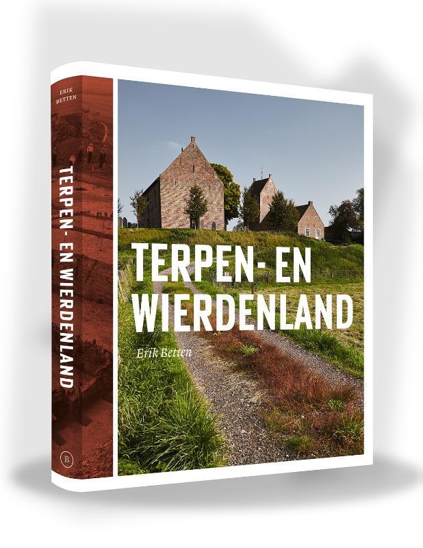 Erik Betten,Terpen- en Wierdenland