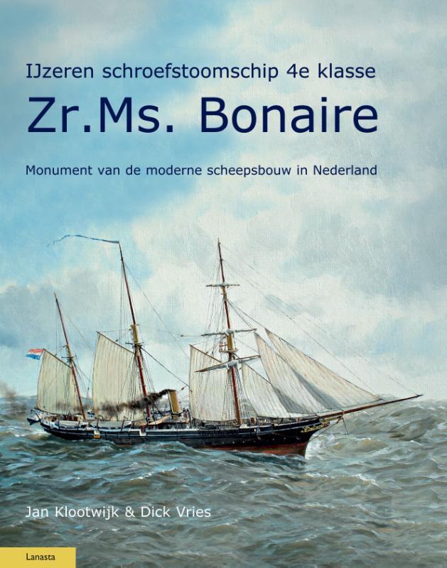 Dick Vries, Jan Klootwijk, Foeke Rouwkema,IJzeren schroefstoomschip 4e klasse Zr. Ms. Bonaire