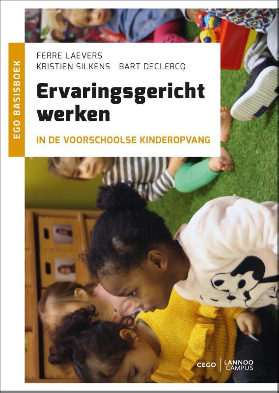 Ferre Laevers, Kristien Silkens, Bart Declercq,Ervaringsgericht werken in de voorschoolse kinderopvang