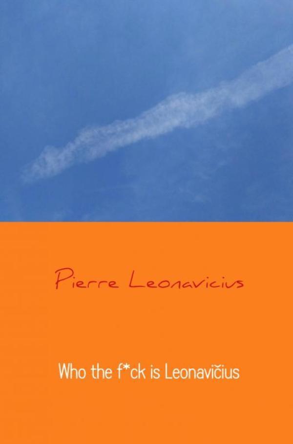 Pierre Leonavicius,Who the f*ck is Leonavi?ius