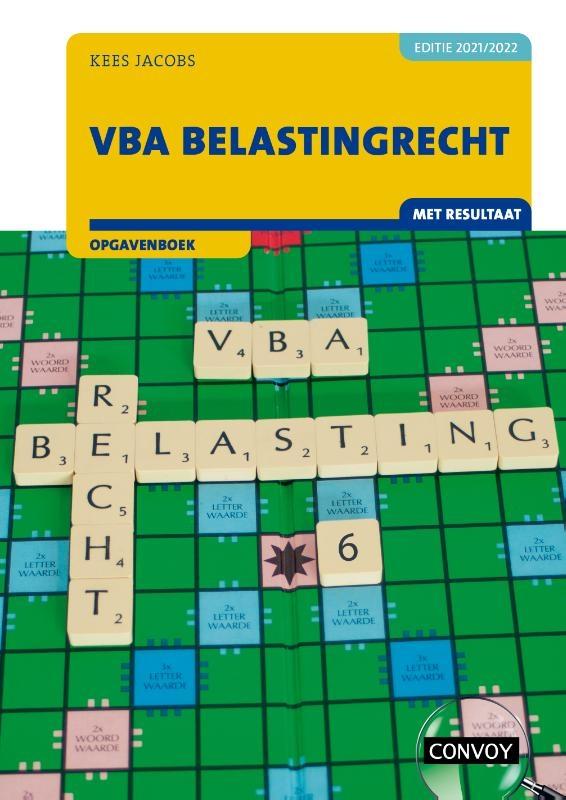 C.J.M. Jacobs,VBA Belastingrecht met resultaat 2021/2022 Opgavenboek