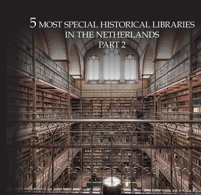 Oscar De Wit-Snijder,10 Most extraordinary historical libraries in the Netherlands 2