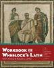 Comeau, Paul T.,   Lafleur, Richard A.,Workbook for Wheelock`s Latin