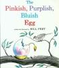 Peet, Bill,The Pinkish, Purplish, Bluish Egg
