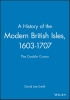 Smith, David Lee,A History of the Modern British Isles, 1603-1707
