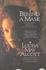 Alcott, Louisa May,Behind a Mask