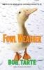 Tarte, Bob,Fowl Weather