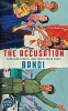 A  Bandi ,The Accusation: Forbidden Stories From Inside North Korea