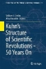 ,Kuhn`s Structure of Scientific Revolutions - 50 Years On