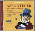 Reuter, Fritz,Abendteuer des Entspekter Bräsig. CD