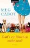 Cabot, Meg,Darf`s ein bisschen mehr sein?