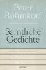 Rühmkorf, Peter,S?mtliche Gedichte 1956 - 2008