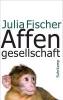Fischer, Julia,Affengesellschaft
