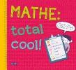Litton, Jonathan,Mathe: total cool