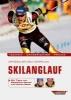 Offizieller DSV-Lehrplan Skilanglauf,Technik.Unterrichten.Praxis - Mit Tipps von Magdalena Neuner und Jochen Behle