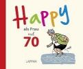 Butschkow, Peter,Happy als Frau mit 70