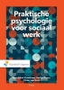 <b>K.  Deuss, M.  Vosselman, V. van Geel</b>,Praktische psychologie voor Sociaal werk