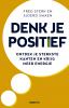 <b>Fred  Sterk, Sjoerd  Swaen</b>,Denk je positief