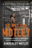 <b>Kimberley  Motley</b>,De wet van Motley