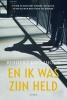 Rindert  Kromhout,En ik was zijn held