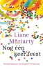 <b>Liane  Moriarty</b>,Nog één keer feest - Zomerlezen 2017