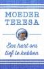 Moeder Teresa,Een hart om lief te hebben