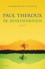 <b>Paul Theroux</b>,De benedenrivier
