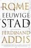 <b>Ferdinand  Addis</b>,Rome: Eeuwige stad
