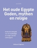 Lucia  Gahlin,Het oude Egypte - Goden, mythen en religie