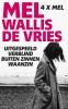 <b>Mel  Wallis de Vries</b>,Uitgespeeld; Verblind; Buiten zinnen; Waanzin