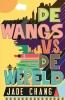 Jade  Chang,De Wangs vs. de wereld