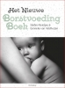 Stefan  Kleintjes, Gonneke  Veldhuizen-Staas,Het nieuwe borstvoedingboek