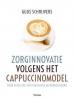 <b>Guus  Schrijvers</b>,Zorginnovatie volgens het cappuccinomodel